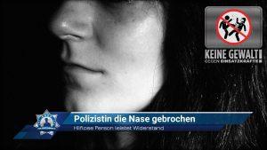 Hilflose Person leistet Widerstand: Polizistin die Nase gebrochen