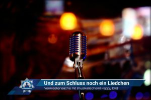 Vermisstensache mit (musikalischem) Happy End: Und zum Schluss noch ein Liedchen