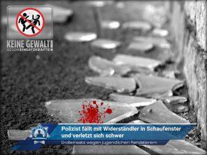 Großeinsatz wegen jugendlichen Randalierern: Polizist fällt mit Widerständler in Schaufenster und verletzt sich schwer