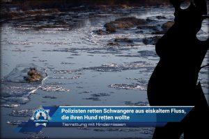 Tierrettung mit Hindernissen: Polizisten retten Schwangere aus eiskaltem Fluss, die ihren Hund retten wollte