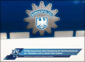 Gedanken eines Bundespolizisten: Petitionsausschuss lehnt Absenkung der Wochenarbeitszeit ab