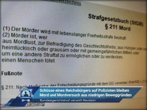 Bundesgerichtshof verwirft Revision: Schüsse eines Reichsbürgers auf Polizisten bleiben Mord und Mordversuch aus niedrigen Beweggründen