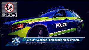 Versuchtes Tötungsdelikt: Polizist zwischen Fahrzeugen eingeklemmt