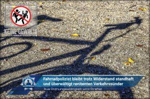 Aus Ordnungswidrigkeit wird Straftat: Fahrradpolizist bleibt trotz Widerstand standhaft und überwältigt renitenten Verkehrssünder