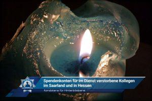 Kondolenz für Hinterbliebene: Spendenkonten für im Dienst verstorbene Kollegen im Saarland und in Hessen