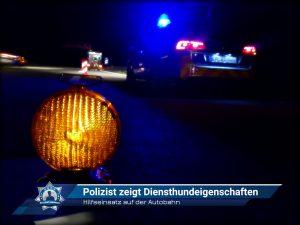 Hilfseinsatz auf der Autobahn: Polizist zeigt Diensthundeigenschaften