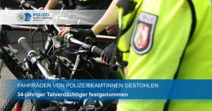 Dienstfahrräder von Polizistinnen gestohlen: Täter festgenommen und dem Haftrichter vorgeführt
