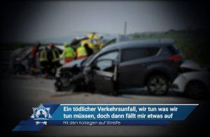 Mit den Kollegen auf Streife: Ein tödlicher Verkehrsunfall, wir tun was wir tun müssen, doch dann fällt mir etwas auf