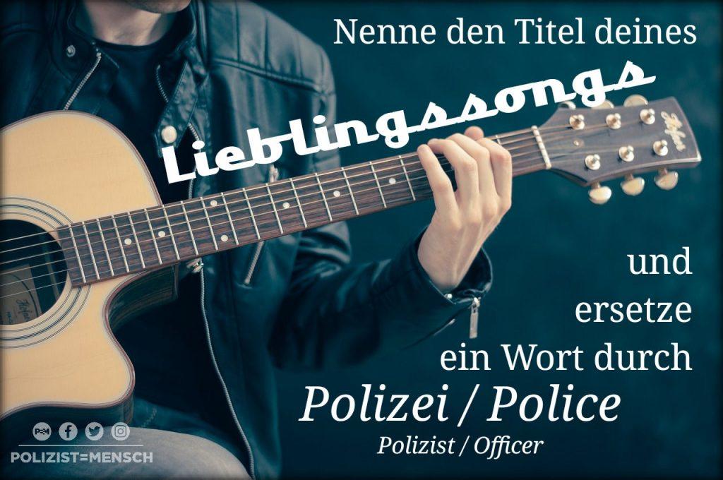 Dein Lieblingssong und Polizei?