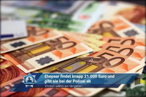 Ehrlich währt am längsten: Ehepaar findet knapp 21.000 Euro und gibt sie bei der Polizei ab