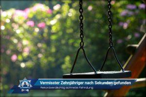 Rekordverdächtig schnelle Fahndung: Vermisster Zehnjähriger nach Sekunden gefunden