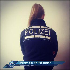 Gedanken von Sarah: Warum bin ich Polizistin?