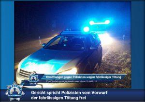 Erst Verbringungsgewahrsam, dann Unfalltod: Gericht spricht Polizisten vom Vorwurf der fahrlässigen Tötung frei