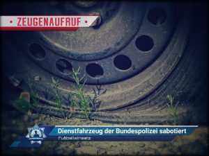 Fußballeinsatz: Dienstfahrzeug der Bundespolizei sabotiert