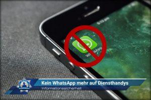 Informationssicherheit: Kein WhatsApp mehr auf Diensthandys