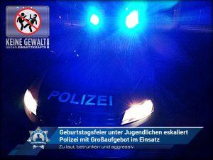 Zu laut, betrunken und aggressiv: Geburtstagsfeier unter Jugendlichen eskaliert - Polizei mit Großaufgebot im Einsatz