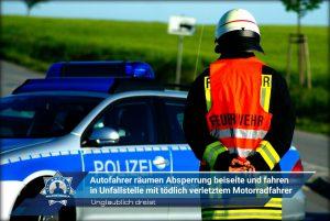 Unglaublich dreist: Autofahrer räumen Absperrung beiseite und fahren in Unfallstelle mit tödlich verletztem Motorradfahrer