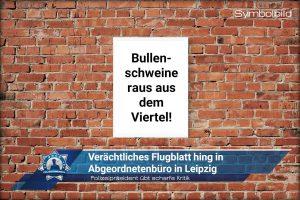 Polizeipräsident übt scharfe Kritik: Verächtliches Flugblatt hing in Abgeordnetenbüro in Leipzig