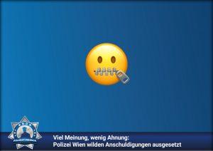 Viel Meinung, wenig Ahnung: Polizei Wien wilden Anschuldigungen ausgesetzt