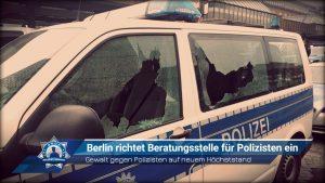 Gewalt gegen Polizisten auf neuem Höchststand: Berlin richtet Beratungsstelle für Polizisten ein