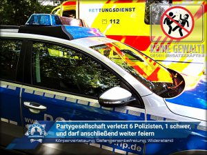 Körperverletzung, Gefangenenbefreiung, Widerstand: Partygesellschaft verletzt sechs Polizisten, einen davon schwer, und darf anschließend weiter feiern
