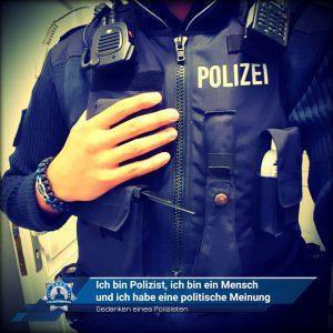 Gedanken eines Polizisten: Ich bin Polizist, ich bin ein Mensch und ich habe politische Meinungen.