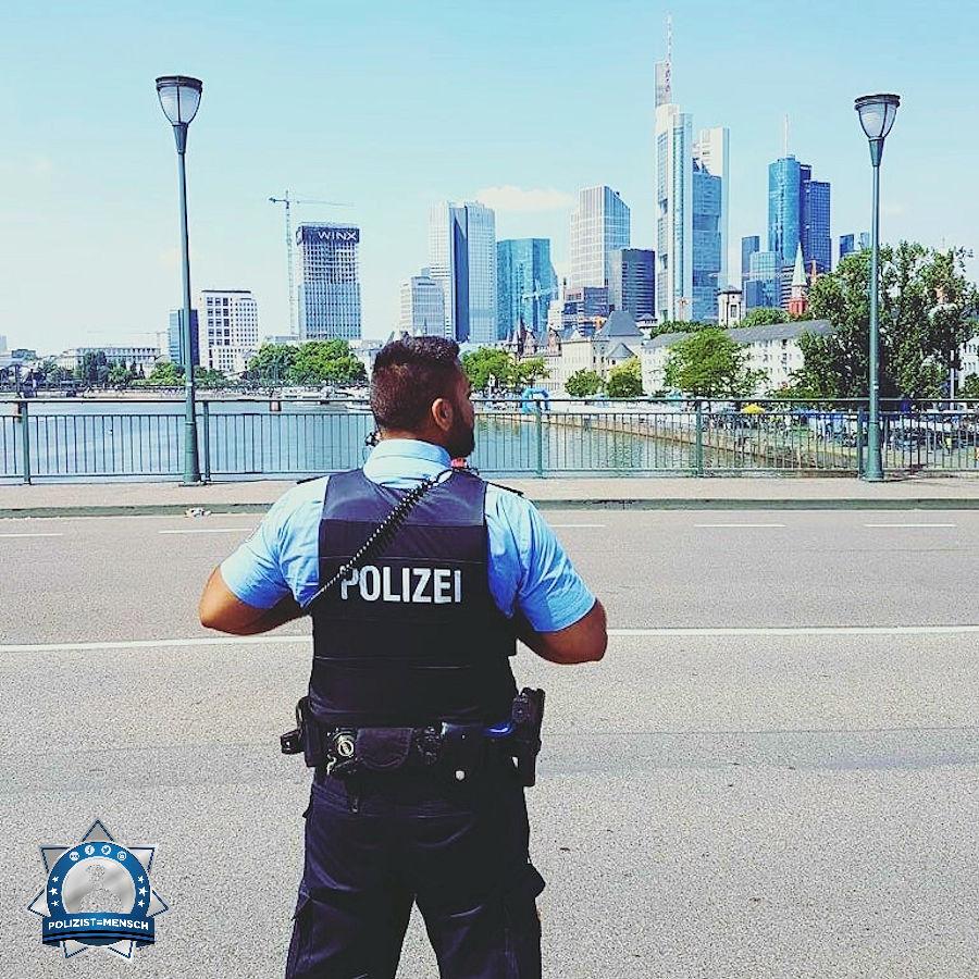 """""""Schöne Grüße aus Frankfurt am Main ☺️ Sowohl an das Polizist=Mensch-Team, als auch an alle Kolleginnen und Kollegen von der Polizei, Feuerwehr, Rettungsdienst und Bundeswehr. Gökhan"""""""