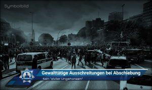 """Kein """"ziviler Ungehorsam"""": Gewalttätige Ausschreitungen bei Abschiebung"""