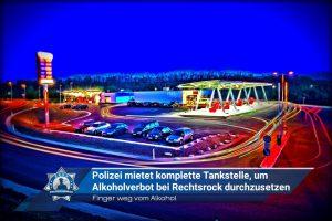 Finger weg vom Alkohol: Polizei mietet komplette Tankstelle, um Alkoholverbot bei Rechtsrock durchzusetzen