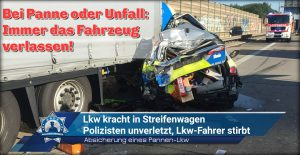 Absicherung eines Pannen-Lkw: Lkw kracht in Streifenwagen, Polizisten unverletzt, Lkw-Fahrer stirbt