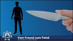 Auf Streife mit Lothar Riemer: Vom Freund zum Feind