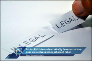 Beweislastumkehr: Berlins Polizisten sollen zukünftig beweisen müssen, dass sie nicht rassistisch gehandelt haben