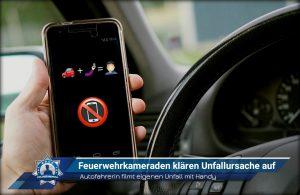Autofahrerin filmt eigenen Unfall mit Handy: Feuerwehrkameraden klären Unfallursache auf