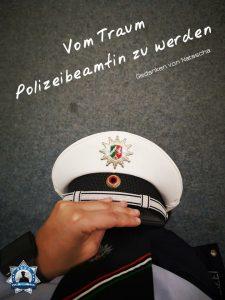 Gedanken von Natascha: Vom Traum Polizeibeamtin zu werden