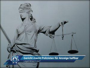 Legalitätsprinzip? Gericht macht Polizisten für Anzeige haftbar