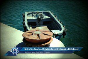 Nothilfe über Grenzen hinweg: Notruf im Saarland führt zu Seenotrettung im Mittelmeer