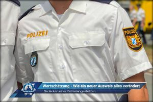 Gedanken einer Polizeiangestellten: Wertschätzung - Wie ein neuer Ausweis alles verändert