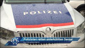 Auf Streifenfahrt: Polizisten retten unterkühlten Senior