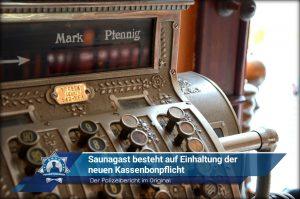 Der Polizeibericht im Original: Saunagast besteht auf Einhaltung der neuen Kassenbonpflicht