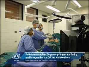 Spenderniere da, Patient nicht da: Polizisten machen Organempfänger ausfindig und bringen ihn zur OP ins Krankenhaus