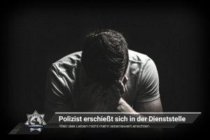 Weil das Leben nicht mehr lebenswert erschien: Polizist erschießt sich in der Dienststelle