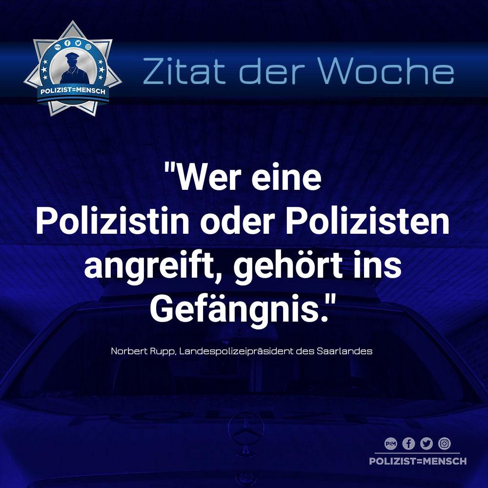 """Zitat der Woche: """"Wer eine Polizistin oder Polizisten angreift, gehört ins Gefängnis."""""""