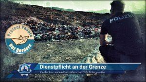 Gedanken eines Polizisten zur Flüchtlingskrise: Dienstpflicht an der Grenze