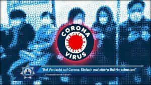 """Linksextreme raten: """"Bei Verdacht auf Corona: Einfach mal eine*n Bull*in anhusten!"""""""