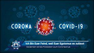 Gedanken eines Polizisten zum Coronavirus: Ich bin Euer Feind, weil Euer Egoismus es zulässt