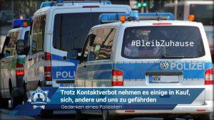 Gedanken eines Polizisten: Trotz Kontaktverbot nehmen es einige in Kauf, sich, andere und uns zu gefährden