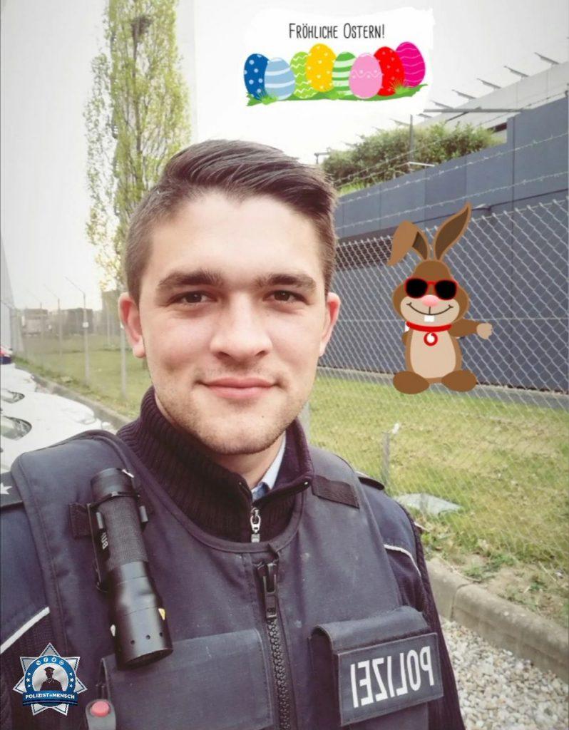 """""""Hallo liebes Polizist=Mensch-Team und alle Kollegen 🙂 Ich wünsche euch und euren Lieben ein frohes Osterfest. Denen die arbeiten müssen wünsche ich einen ruhigen Dienst und dass ihr alle gesund nach Hause kommt. Gruß 🙂 Pascal"""""""