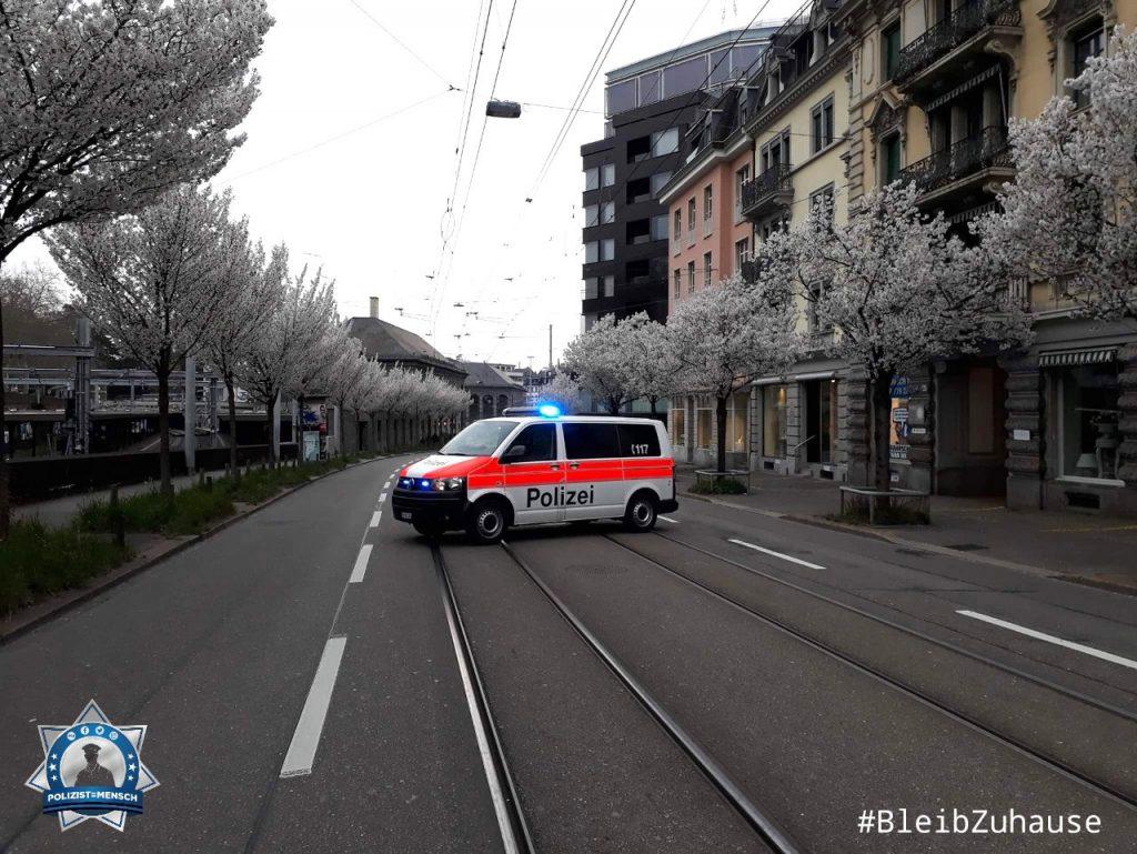 """""""Liebe Grüsse aus Zürich. Trotz Corona sind wir für die Bürger da. Die leeren Strassen freuen uns im Moment. Madlaina"""""""