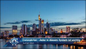 Auf ein Wort: Coronakrise - Jeder in diesem System ist wichtig