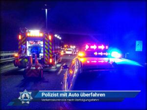 Verkehrskontrolle nach Verfolgungsfahrt: Polizist mit Auto überfahren